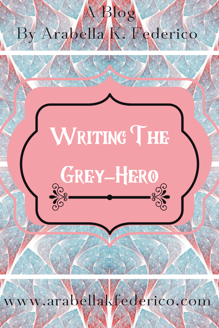 Writing The Grey-Hero