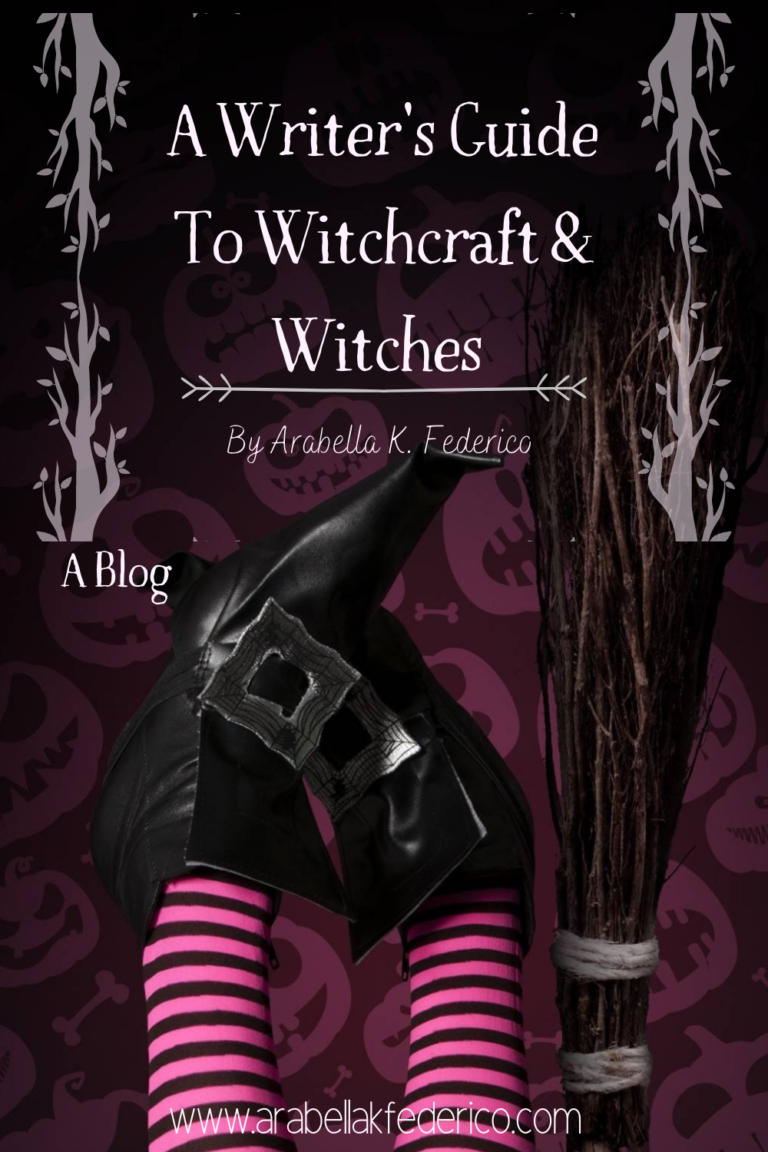 The Writer's Guide To Witchcraft & Witches